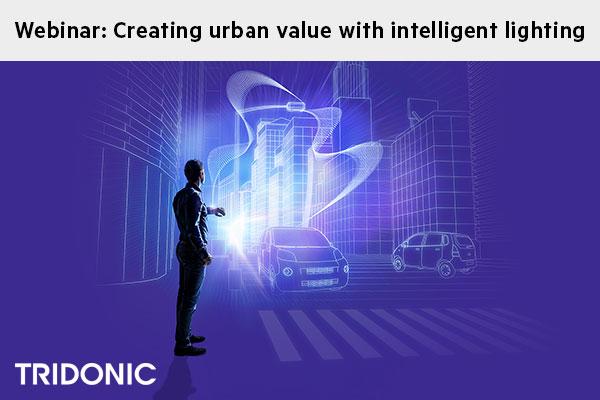 WEBINAR Recording - Creating Urban Value with Intelligent Lighting